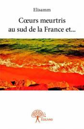 Coeurs meurtris au sud de la France et... - Couverture - Format classique