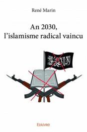 An 2030, l'islamisme radical vaincu - Couverture - Format classique