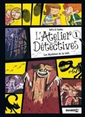 L'atelier détectives T.1 ; les mystères de la nuit - Couverture - Format classique