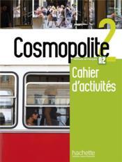 Cosmopolite 2 ; A2 ; cahier d'activités - Couverture - Format classique