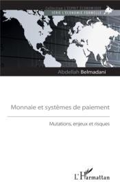 Monnaie et systemes de paiement ; mutations, enjeux et risques - Couverture - Format classique