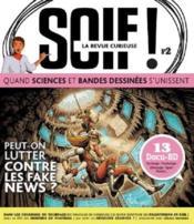 Soif ! la revue curieuse N.2 ; peut-on lutter contre les fake news ? - Couverture - Format classique