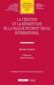 La création et la répartition de la valeur en droit fiscal international - Couverture - Format classique
