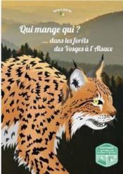 Qui mange qui dans les forêts des Vosges et d'Alsace - Couverture - Format classique