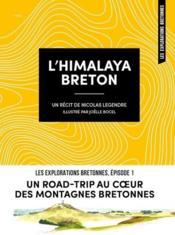 L'himalaya breton - un road-trip au coeur des montagnes bretonnes - Couverture - Format classique