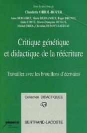 Critique génétique et didactique de la réécriture ; travailler avec les brouillons d'écrivains - Couverture - Format classique