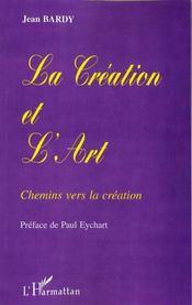 La Creation Et L'Art ; Chemins Vers La Creation - Intérieur - Format classique