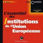 L'essentiel des institutions de l'union européenne (9e édition) - Intérieur - Format classique