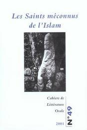 Cahiers De Litterature Orale N.49 ; Les Saints Méconnus De L'Islam - Intérieur - Format classique