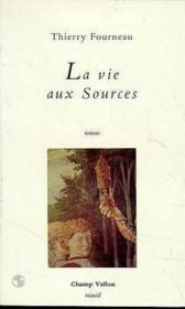 La Vie Aux Sources - Couverture - Format classique