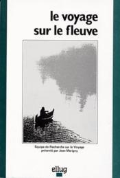 Le Voyage Sur Le Fleuve - Couverture - Format classique