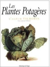 Les plantes potagères ; l'album Vilmorin - Couverture - Format classique