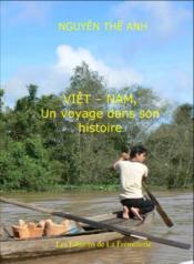 Viêt-Nam ; un voyage dans son histoire - Couverture - Format classique