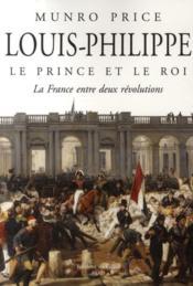 telecharger Louis-Philippe, le prince et le roi – la France entre deux revolutions livre PDF en ligne gratuit