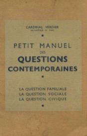 Petit manuel des questions contemporaines -la question familiale -sociale -civique - Couverture - Format classique