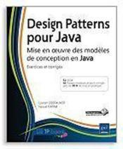 Design patterns pour Java ; mise en oeuvre des modèles de conception en Java : exercices et corrigés - Couverture - Format classique