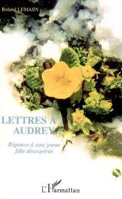 Lettres a audrey - reponse a une jeune fille desesperee - Couverture - Format classique