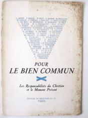 Pour le Bien Commun. Les Responsabilités du Chrétien et le Moment Présent. - Couverture - Format classique