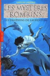 Les mystères romains T.5 ; les dauphins de Laurentum - Couverture - Format classique