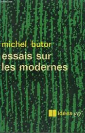 Essais Sur Les Modernes. Collection : Idees N° 61 - Couverture - Format classique