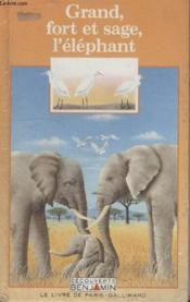 Collection Decouverte Benjamin. Grand Fort Et Sage Lelephant. - Couverture - Format classique