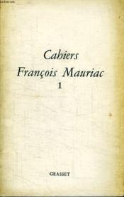 Cahiers Francois Mauriac 1. - Couverture - Format classique