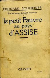 Le Petit Pauvre Au Pays D Assise. Sur Les Traces De Saint Francois. - Couverture - Format classique