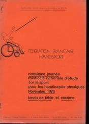 Cinquieme Journee Medicale Nationale D4etude Sur Le Sport Pour Les Handicapes Physiques - Novembre 1976 - Tennis De Table Et Escrime - Couverture - Format classique