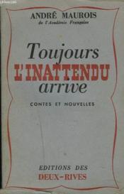 Toujours L'Inattendu Arrive. Contes Et Nouvelles. - Couverture - Format classique