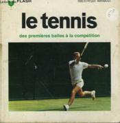 Des Premieres Balles A La Competition - Le Tennis - Couverture - Format classique