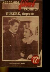 Nos Grands Films Racontes - Eusebe, Depute - Couverture - Format classique