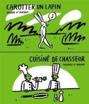 Cuisiné de chasseur ; carotter un lapin - Couverture - Format classique