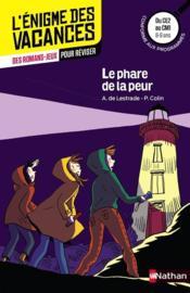 L'ENIGME DES VACANCES PRIMAIRE T.15 ; le phare de la peur ; du CE2 au CM1 ; 8/9 ans - Couverture - Format classique