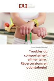 Troubles du comportement alimentaire: repercussions en odontologie? - Couverture - Format classique