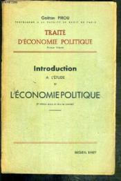 Introduction A L'Etude De L'Economie Politique - Volume 1 / Traite D'Economie Politique. - Couverture - Format classique