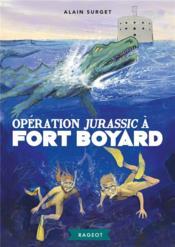 Fort Boyard t.7 ; opération Jurassic à Fort Boyard - Couverture - Format classique