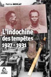 L'Indochine des tempêtes ; 1927-1931 - Couverture - Format classique