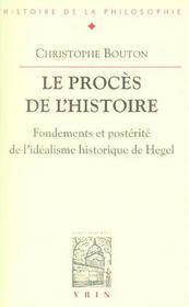 le proces de lhistoire essai sur lidealisme historique de hegel
