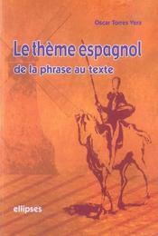 Le thème espagnol : de la phrase au texte - Intérieur - Format classique