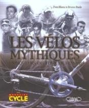 Velos Mythiques ; 30 Velos Vainqueurs Du Tour De France - Couverture - Format classique