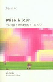 Mise A Jour ; Mercato ; Groupetto ; Free Tour - Intérieur - Format classique