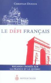 Le défi français ; regards croisés sur la France et le Québec - Intérieur - Format classique