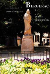 Bergerac et le pays bergeracois (tome 1) - Couverture - Format classique