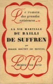 La vie martiale du Balli de Suffren - Couverture - Format classique