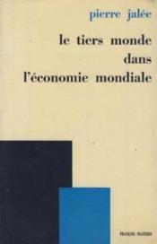 Le tiers-monde dans l'économie mondiale - Couverture - Format classique