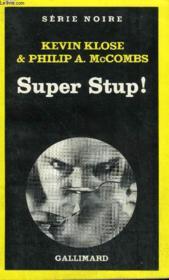 Collection : Serie Noire N° 1775 Super Stup ! - Couverture - Format classique