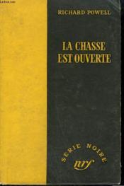 La Chasse Est Ouverte. ( Say It With Bullets). Collection : Serie Noire Sans Jaquette N° 239 - Couverture - Format classique