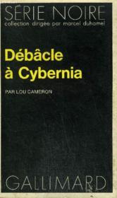 Collection : Serie Noire N° 1578 Debacle A Cybernia - Couverture - Format classique