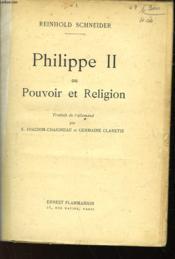 Philippe Ii Ou Pouvoir Et Religion - Couverture - Format classique