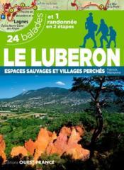 Le Luberon, espace sauvages et villages perchés ; 24 balades et une randonée en 2 étapes - Couverture - Format classique
